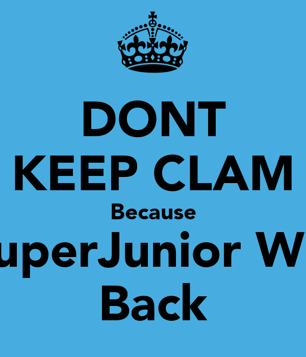 DONT KEEP CLAM Because SuperJunior Will Back