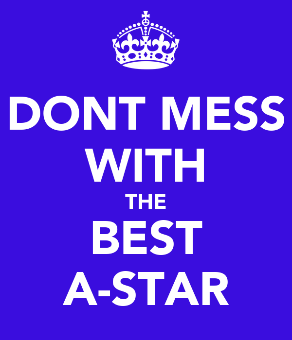DONT MESS WITH THE BEST A-STAR