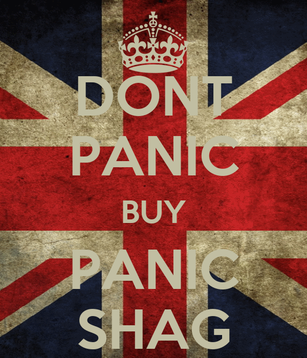 DONT PANIC BUY PANIC SHAG