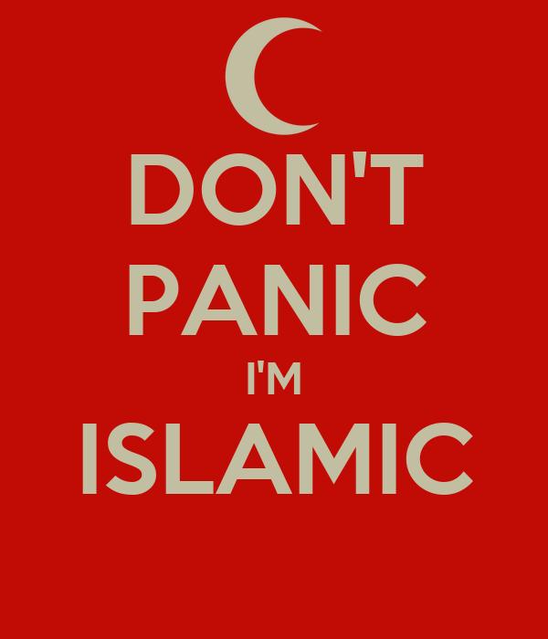 DON'T PANIC I'M ISLAMIC