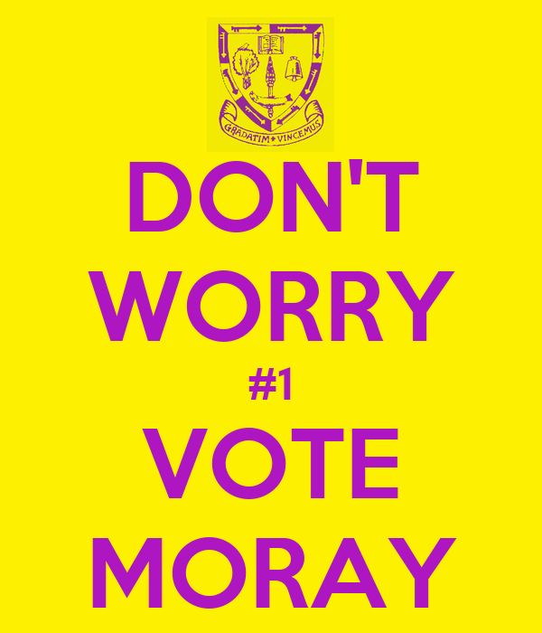 DON'T WORRY #1 VOTE MORAY