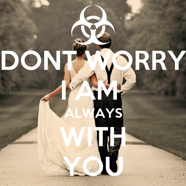 Dont Worry I Am Always With You Poster Gaurav Keep Calm O Matic