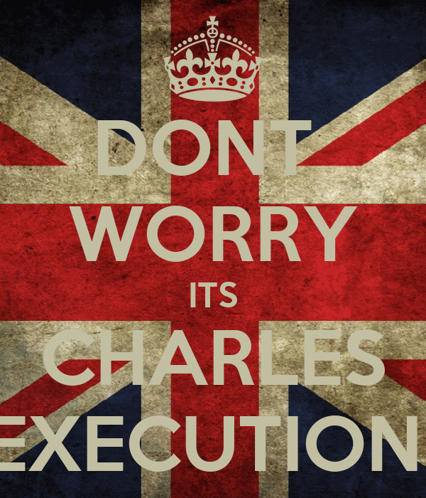 DONT  WORRY ITS CHARLES EXECUTION