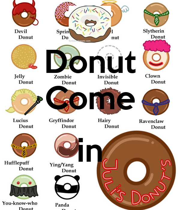 Donut Come  in