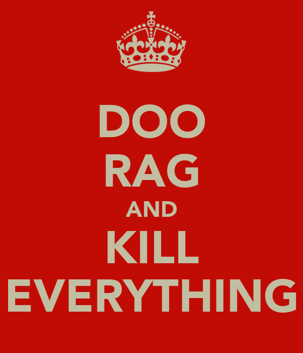 DOO RAG AND KILL EVERYTHING