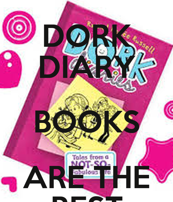 DORK DIARY BOOKS ARE THE BEST