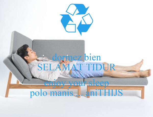 dormez bien SELAMAT TIDUR ☺ ☺ ☺ enjoy your sleep polo manis ... aniTHIJS