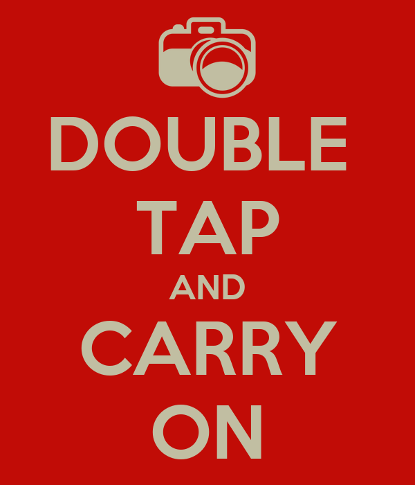 DOUBLE  TAP AND CARRY ON