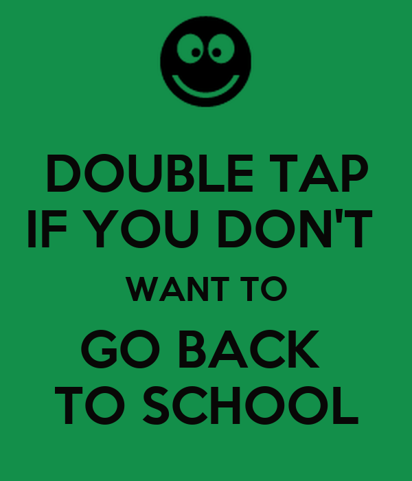 DOUBLE TAP IF YOU DON'T WANT TO GO BACK TO SCHOOL Poster | HM ...