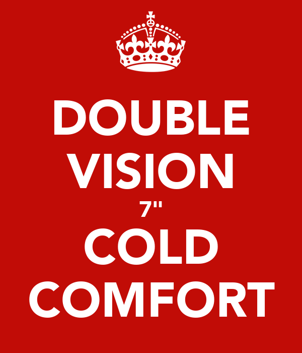 "DOUBLE VISION 7"" COLD COMFORT"