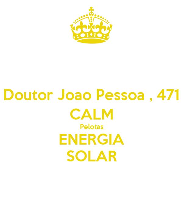 Doutor Joao Pessoa , 471 CALM Pelotas ENERGIA SOLAR