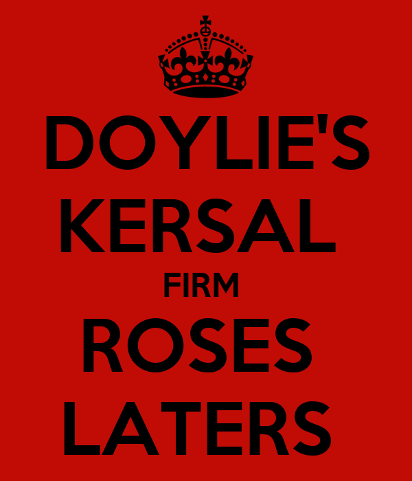 DOYLIE'S KERSAL  FIRM  ROSES  LATERS