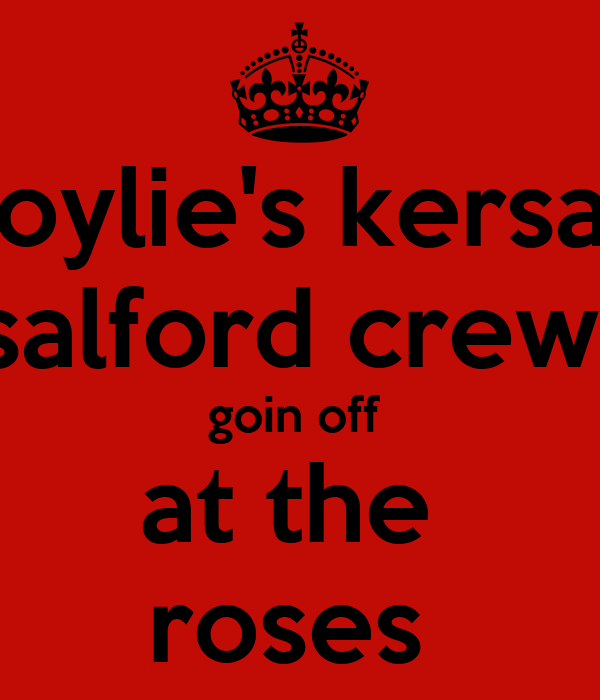doylie's kersal  salford crew  goin off  at the  roses