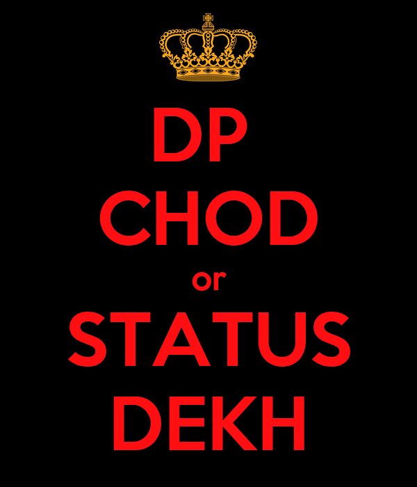 DP  CHOD or STATUS DEKH