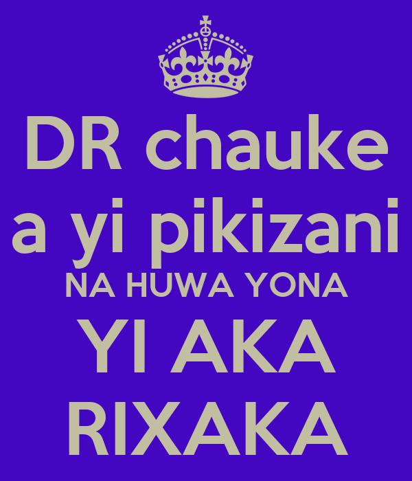 DR chauke a yi pikizani NA HUWA YONA YI AKA RIXAKA