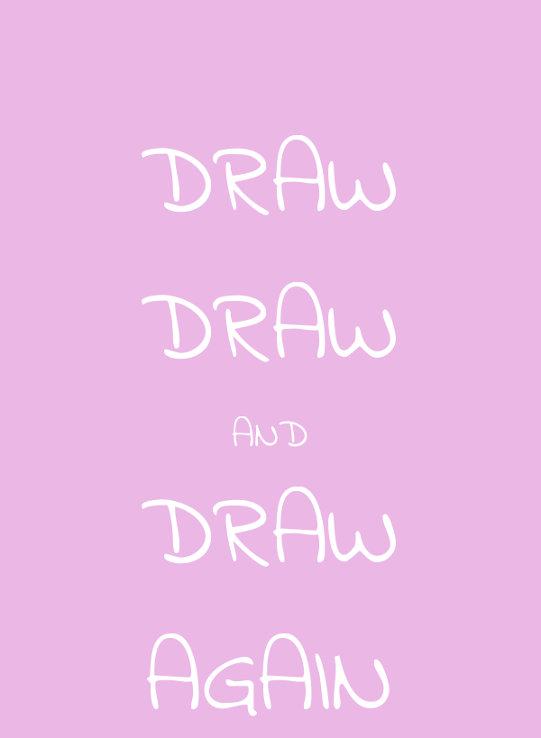 DRAW DRAW AND DRAW AGAIN