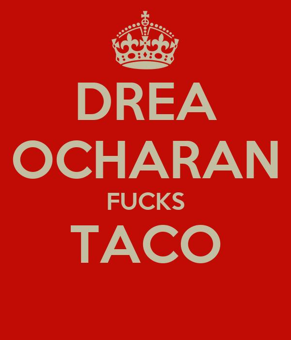 DREA OCHARAN FUCKS TACO