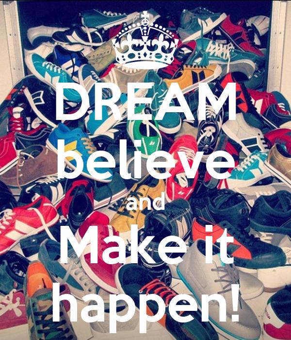 DREAM believe and Make it happen!