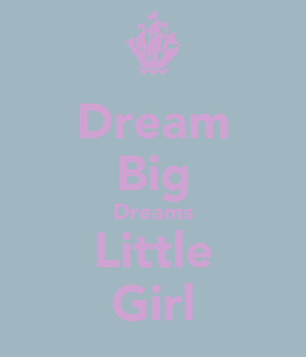 Dream Big Dreams Little Girl