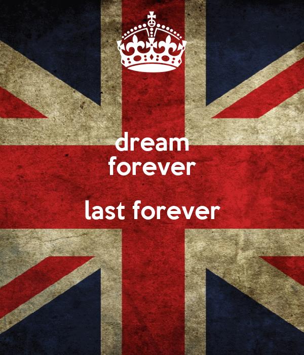 dream forever last forever