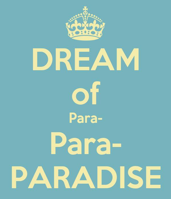 DREAM of Para- Para- PARADISE
