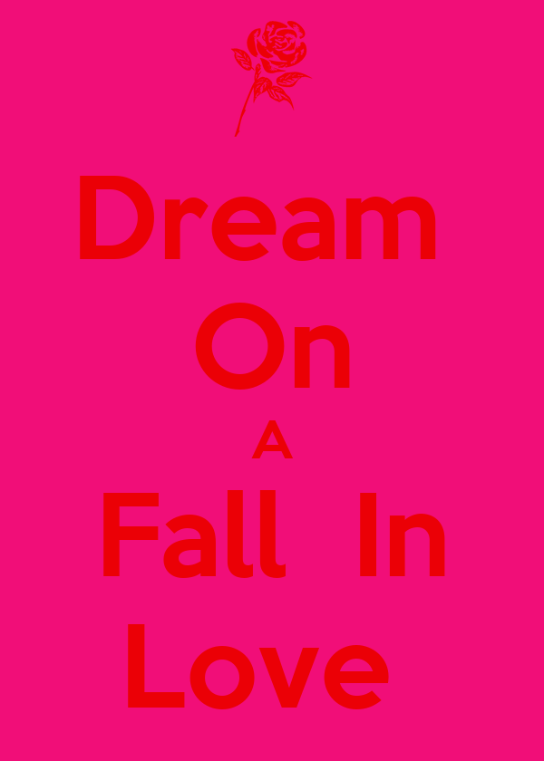 Dream  On A Fall  In Love