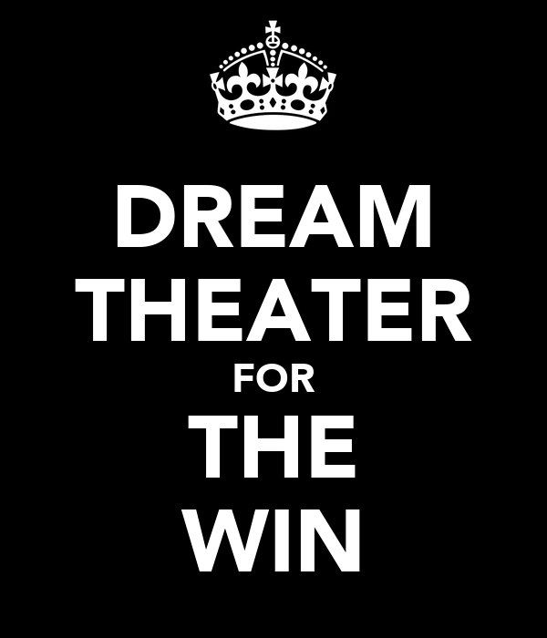 DREAM THEATER FOR THE WIN