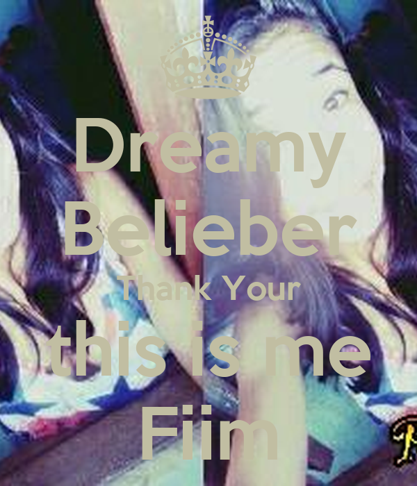 Dreamy Belieber Thank Your this is me Fiim