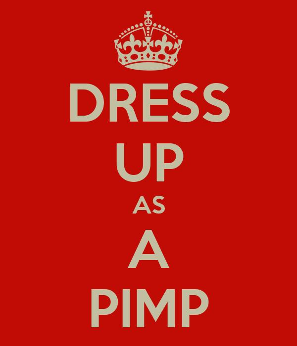 DRESS UP AS A PIMP