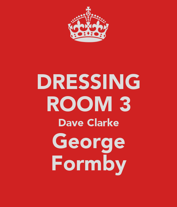 DRESSING ROOM 3 Dave Clarke George Formby