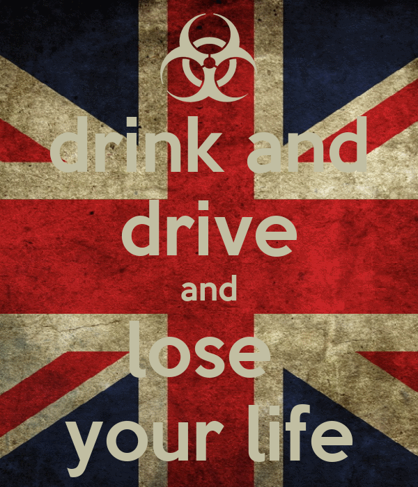 drink and drive and lose  your life