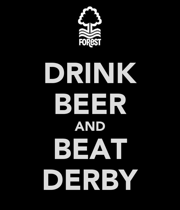 DRINK BEER AND BEAT DERBY