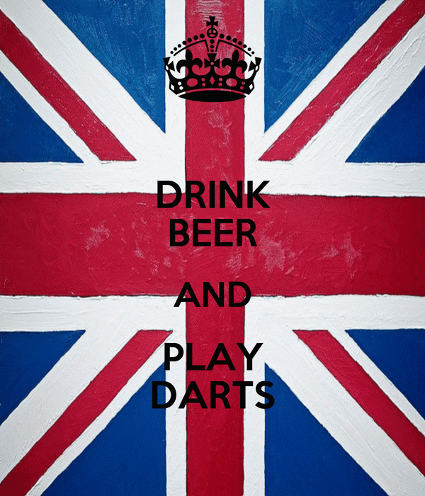 DRINK BEER AND PLAY DARTS