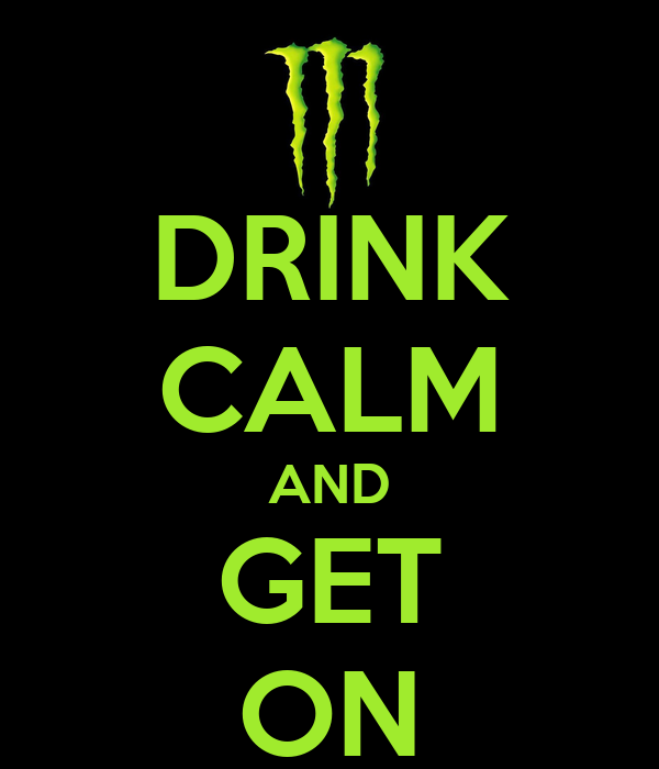 DRINK CALM AND GET ON