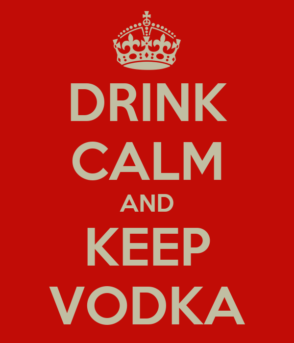 DRINK CALM AND KEEP VODKA