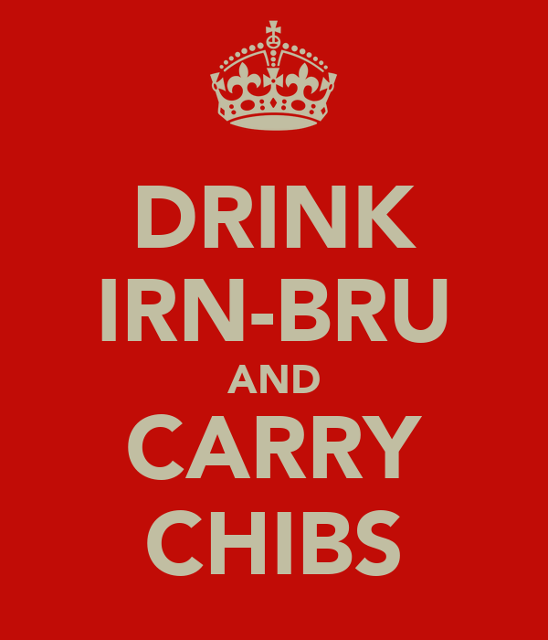 DRINK IRN-BRU AND CARRY CHIBS