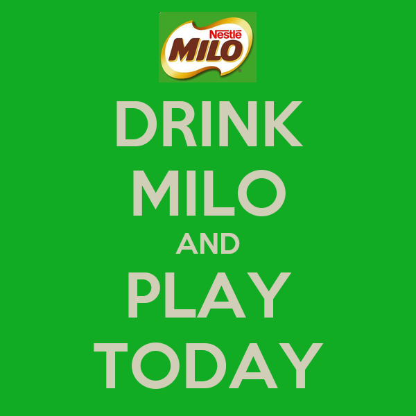 DRINK MILO AND PLAY TODAY