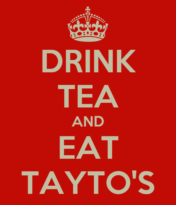 DRINK TEA AND EAT TAYTO'S