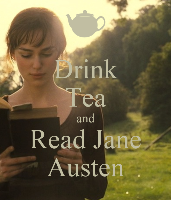 Drink Tea and Read Jane Austen