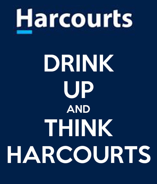 DRINK UP AND THINK HARCOURTS