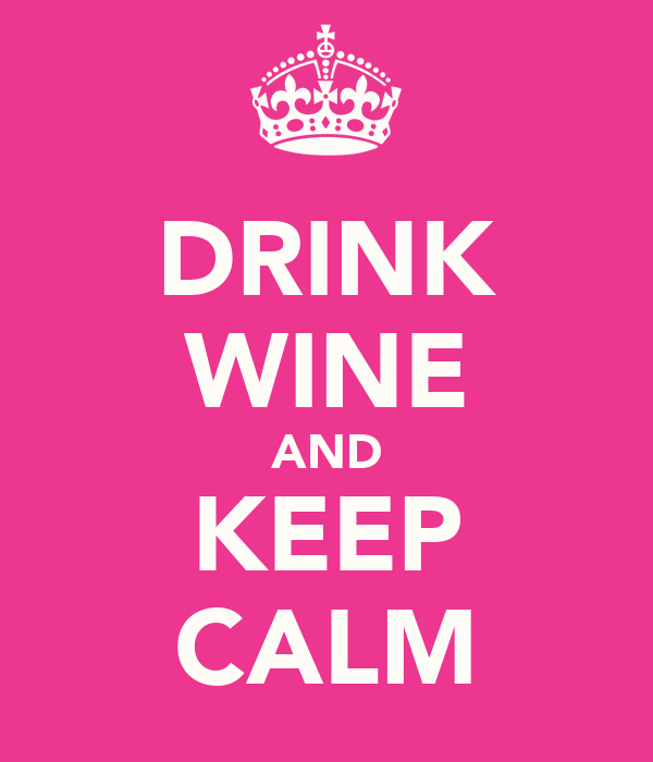 DRINK WINE AND KEEP CALM