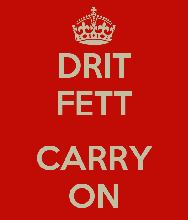 DRIT FETT  CARRY ON