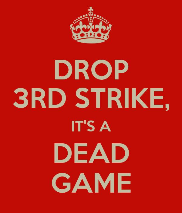 DROP 3RD STRIKE, IT'S A DEAD GAME
