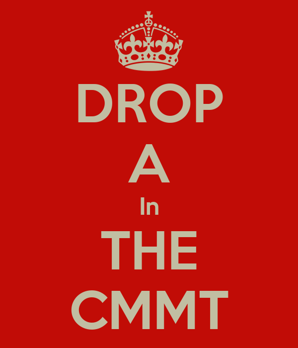 DROP A In THE CMMT