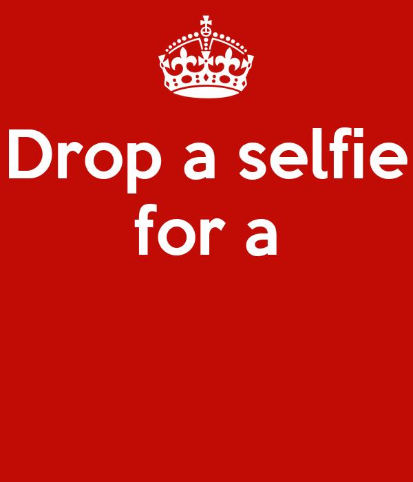 Drop a selfie for a