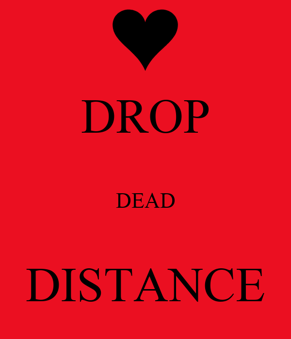 DROP  DEAD         DISTANCE