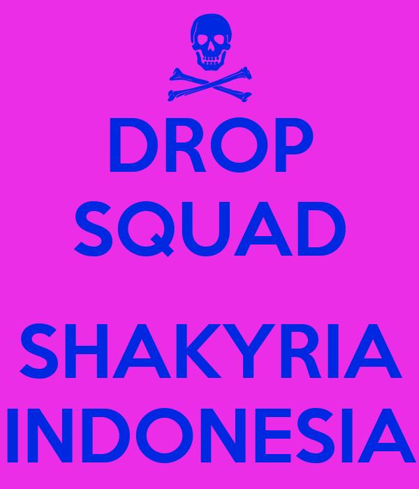 DROP SQUAD  SHAKYRIA INDONESIA