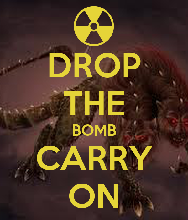 DROP THE BOMB CARRY ON