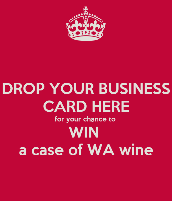 Drop your business card here for your chance to win a case of wa drop your business card here for your chance to win a case of wa wine colourmoves