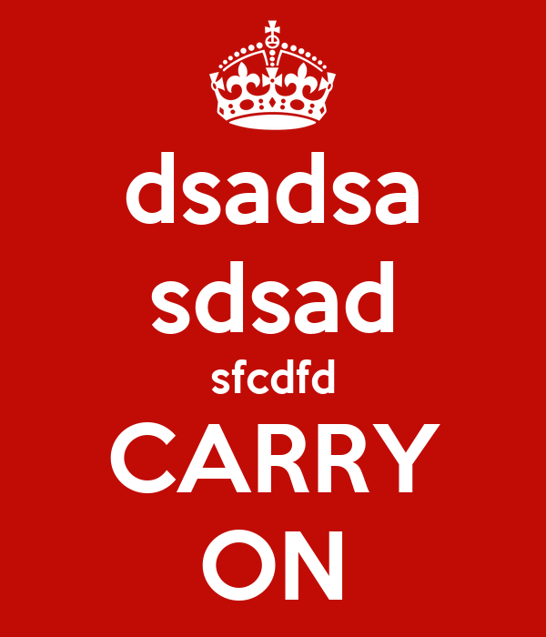 dsadsa sdsad sfcdfd CARRY ON